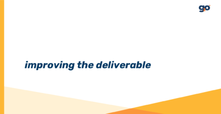 "Slide with text ""improving the deliverable"" on it"